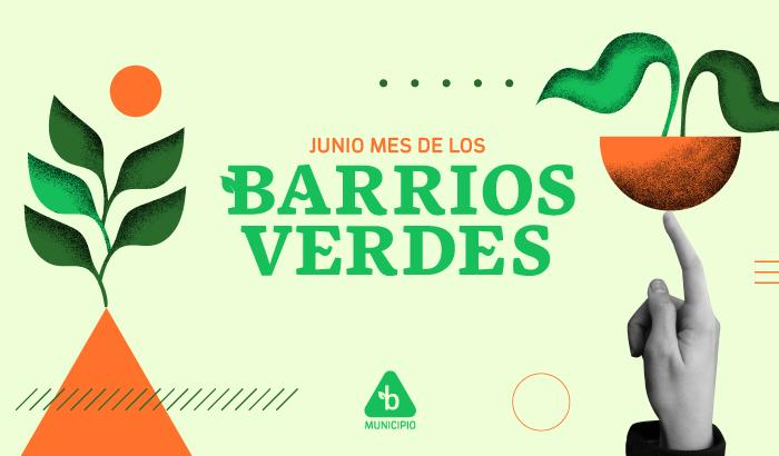 """El Municipio B lanza la agenda """"Junio, mes de los Barrios Verdes""""."""