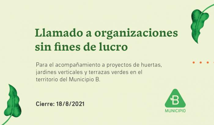 Para el acompañamiento a proyectos de huertas, jardines verticales y terrazas verdes en el Municipio B.